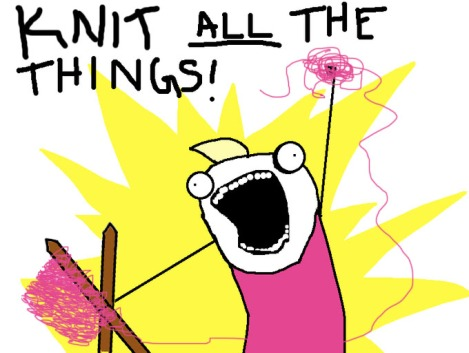 Knit all the things meme
